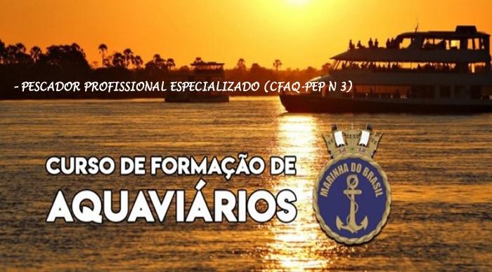 Curso de Formação de Aquaviários – Pescador Profissional Especializado (CFAQ-PEP N 3)