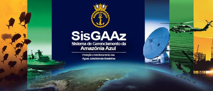 SisGAAz: Proteção e Monitoramento das Águas Jurisdicionais Brasileiras